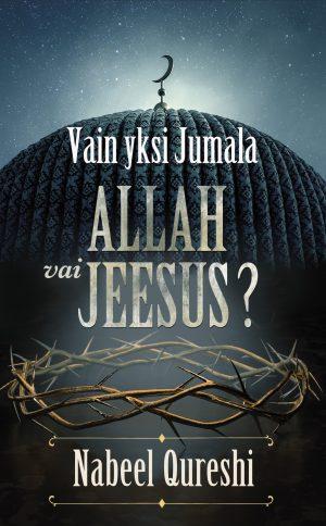 Vain yksi Jumala Allah vai Jeesus Nabel Qureshi